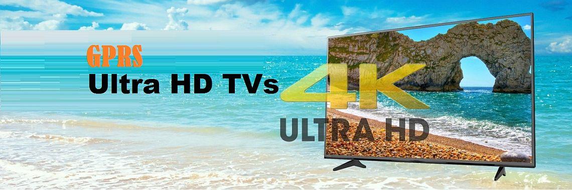 GPRS Ultra HD TVs
